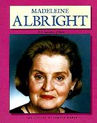 Madeleine Albright : U.S. Secretary of State