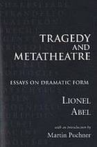 Tragedy and metatheatre : essays on dramatic form