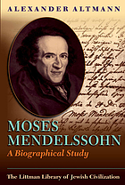 Moses Mendelssohn; a biographical study