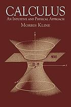 Calculus : an intuitive and physical approach
