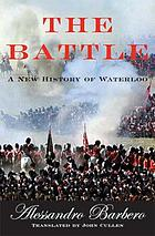 The battle : a new history of Waterloo