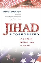 Jihad incorporated : a guide to militant Islam in the US