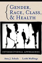 Gender, race, class, and health : intersectional approaches