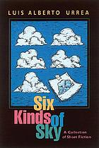 Six kinds of sky : a collection of short fiction