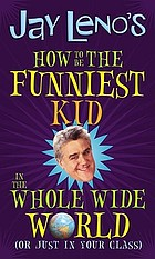 Jay Leno's how to be the funniest kid in the whole wide world (or just in your class)
