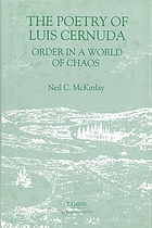 The poetry of Luis Cernuda : order in a world of chaos