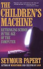 The children's machine : rethinking school in the age of the computer