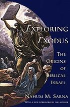 Exploring Exodus : the origins of Biblical Israel