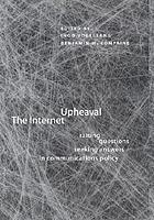 The Internet upheaval : raising questions, seeking answers in communications policy