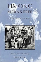 Hmong means free : life in Laos and America