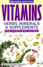 Vitamins, herbs, minerals & supplements : the complete guide