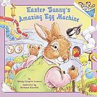 Easter Bunny's amazing egg machine