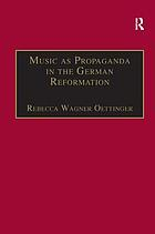 Music as propaganda in the German Reformation