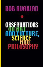 Observations on art and culture, science, and philosophy