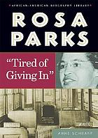 "Rosa Parks : ""tired of giving in"""