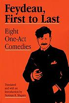 Feydeau, first to last : eight one-act comedies
