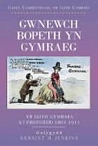 'Gwnewch bopeth yn Gymraeg' yr iaith Gymraeg a'i pheuoedd 1801-1911
