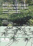 Below-ground interactions in tropical agroecosystems concepts and models with multiple plant components