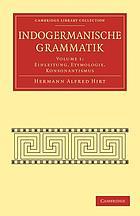 Indogermanische Grammatik, Teil I: Einleitung. I. Etymologie. II. Konsonantismus