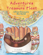 Adventures of the treasure fleet : China discovers the world