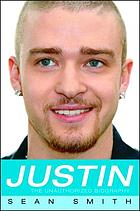 Justin : the biography