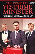 The complete Yes minister : the diaries of a cabinet minister