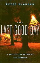 The last good day : a novel