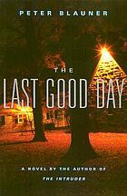 The last good day : a novel