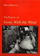 The filming of Gone with the wind