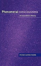 Phenomenal consciousness : a naturalistic theory
