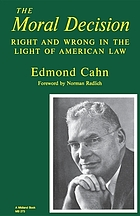 The moral decision; right and wrong in the light of American law