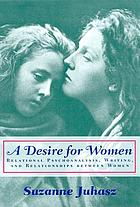 A desire for women : relational psychoanalysis, writing, and relationships between women