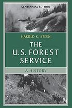 The U.S. Forest Service : a history