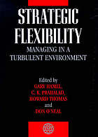 Strategic flexibility managing in a turbulent environment