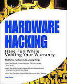 Hardware hacking : have fun while voiding your warranty