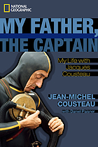 My father, the captain : my life with Jacques Cousteau