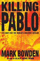 Killing Pablo : the hunt for the world's greatest outlaw