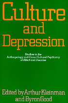 Culture and depression : studies in the anthropology and cross-cultural psychiatry of affect and disorder