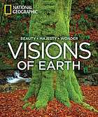 Visions of Earth : beauty, majesty, wonder