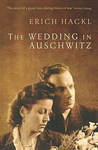 The wedding in Auschwitz : an incident