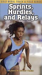 Sprints, hurdles, and relays