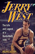 Jerry West : the life and legend of a basketball icon