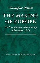 The making of Europe; an introduction to the history of European unity