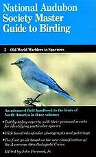 The Audubon Society master guide to birding. warblers to sparrows