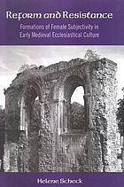 Reform and resistance : formations of female subjectivity in early medieval ecclesiastical culture