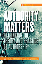 Authority matters : rethinking the theory and practice of authorship