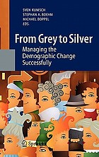 From grey to silver managing the demographic change successfully