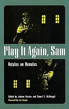 Play it again, Sam : retakes on remakes
