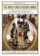The United States Executive Branch : a biographical directory of heads of state and cabinet officials 1 A - L
