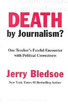Death by journalism? : one teacher's fateful encounter with political correctness